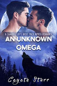 An Unknown Omega: A Cambio Cliffs Wolf Pack MPreg Romance