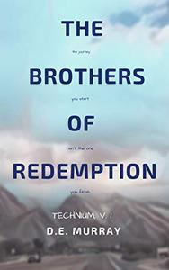 The Brothers of Redemption: Technium, v. 1