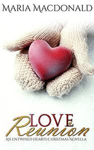 Love Reunion: Entwined Hearts Christmas Novella