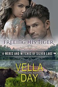 Freeing His Tiger: A Hot Paranormal Fantasy Saga