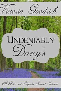 Undeniably Darcy's: A Pride and Prejudice Sensual Intimate