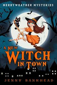 A New Witch In Town - A Paranormal Cozy Mystery