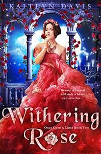 Withering Rose - A Beauty and the Beast Retelling