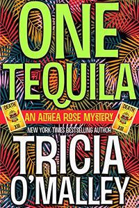 One Tequila: An Althea Rose Mystery
