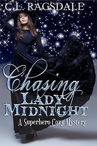 Chasing Lady Midnight: A Superhero Cozy Mystery
