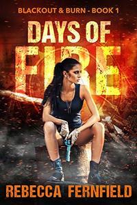 Days of Fire: An EMP Survival Thriller