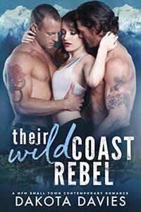 Their Wild Coast Rebel: A Small Town Contemporary Romance