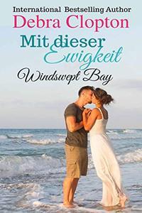 Mit dieser Ewigkeit (Windswept Bay 9)
