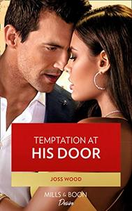 Temptation At His Door (Mills & Boon Desire)