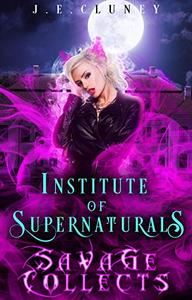 Institute of Supernaturals: Savage Collects