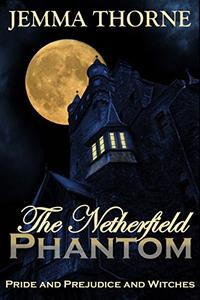 The Netherfield Phantom: Pride and Prejudice and Witches