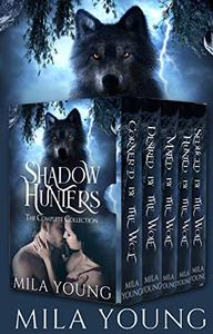 Shadow Hunters: Complete Wolf Shifters Collection
