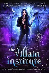 The Villain Institute: A Paranormal Penitentiary Fantasy Romance Series