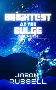 Brightest at the Bulge: 224-Verse
