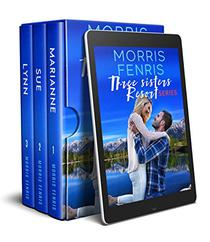 Three Sisters Resort Boxset: Sweet Small Town Happily Ever After Romance