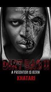 DIRT BAG 2: A PREDATOR IS BORN