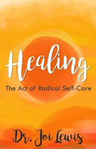 Healing: The Act of Radical Self-Care