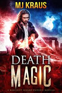 Death Magic: The Makeshift Wizard: