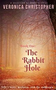 The Rabbit Hole: Book One