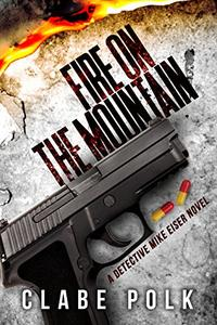Fire on the Mountain: A Detective Mike Eiser Novel