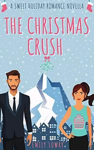 The Christmas Crush: A Festive Romantic Comedy Novella