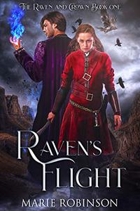 Raven's Flight: The Raven and Crown