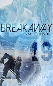 Breakaway: A Sweet Second Chance Sports Romance
