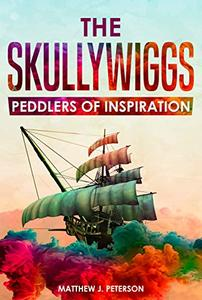 The Skullywiggs: Peddlers of Inspiration