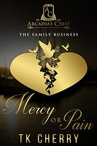 Mercy or Pain: The Family Business