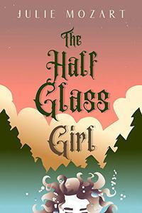 The Half Glass Girl