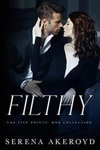 Filthy : AN AGE GAP, ANTI-HERO, MAFIA ROMANCE