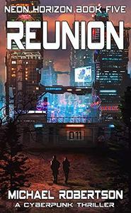 Reunion: A Cyberpunk Thriller