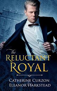 The Reluctant Royal
