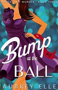 Bump at the Ball: Missteps of Murder