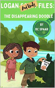 Logan and Emily Files: The Disappearing Doodle: Detective Series