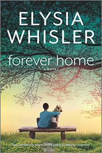 Forever Home: A Novel