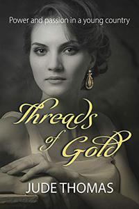 Threads of Gold: Power and passion in a young country