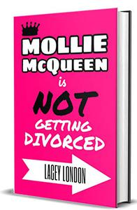Mollie McQueen is NOT Getting Divorced: The laugh-out-loud romcom series you won't be able to put down!