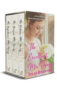 The Excellent Mr. Darcy: A Collection of Pride and Prejudice Variations