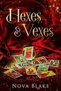Hexes & Vexes: A Contemporary Witchy Fiction novella