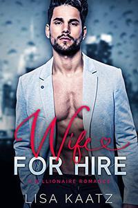 Wife For Hire: A Billionaire Romance