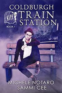 Coldburgh Train Station: RIPP (Researchers In Paranormal Phenomenon) Book 1