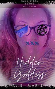 Hidden Goddess: Maya Strom Series - Paranormal Reverse Harem - Why Choose - Trilogy - Book One