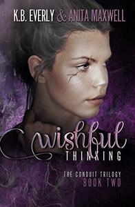 Wishful Thinking: The Conduit Trilogy Book Two
