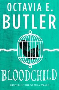 Bloodchild: The Hugo, Locus and Nebula award-winning novella
