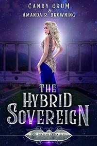 The Hybrid Sovereign: A Therian Universe Novel