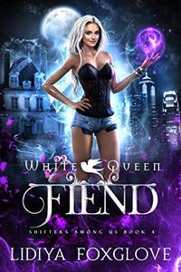 White Queen: Fiend