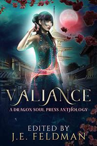Valiance: A Dragon Soul Press Anthology