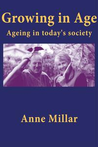 Growing in Age: Ageing in Today's Society