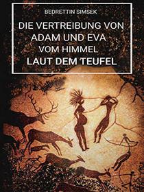 Die Vertreibung von Adam und Eva vom Himmel laut dem Teufel